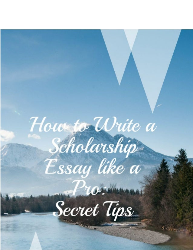 discover the secrets in writing and using a scholarship essay format how to write a scholarship essay like a pro secret tips if you want to