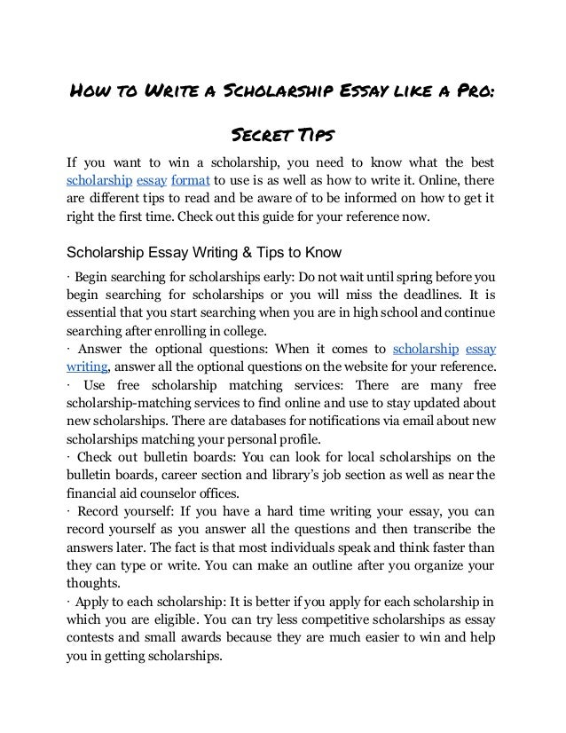 how to write an essay for a scholarship Many scholarships require a written essay here you will find a collection for further investigation.