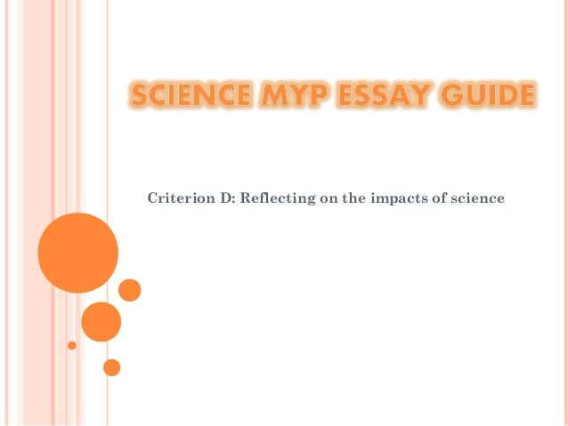 How To Write A Science Essay. Criterion D: Reflecting On The Impacts Of  Science ...