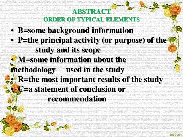 How to write a scientific paper          ABSTRACT ORDER OF TYPICAL ELEMENTS
