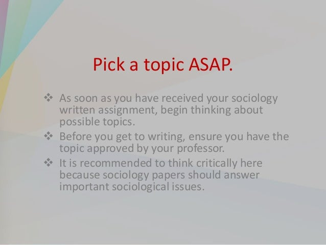 how to write a sociology paper This post offers some advice on how you might plan and write essays in the a level sociology exams the sociology a level exam: general hints for writing essays allow yourself enough time – 15 minutes per mark = 45 minutes for a 30 mark essay read the question and the item, what is it.