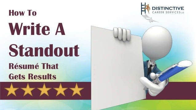 how to write a standout resume that gets results