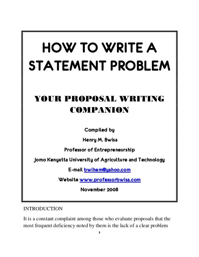 Business Format Essay How To Write A Statement Problem Your Proposal Writing Companion Compiled  By Henry M Bwisa  High School And College Essay also Business Essay Examples How To Write A Statement Problem How To Use A Thesis Statement In An Essay