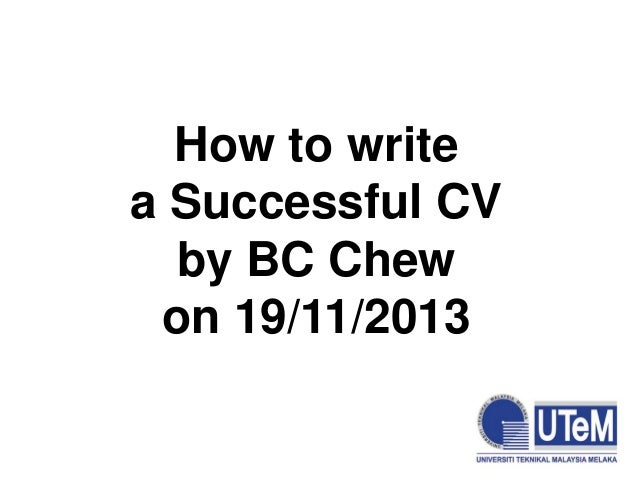 How to write a Successful CV by BC Chew on 19/11/2013