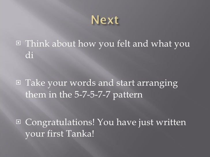 how to write a tanka poem This is because in english how we see the poem is very important another pattern is to have a short line,  when you begin to write tanka in english,.