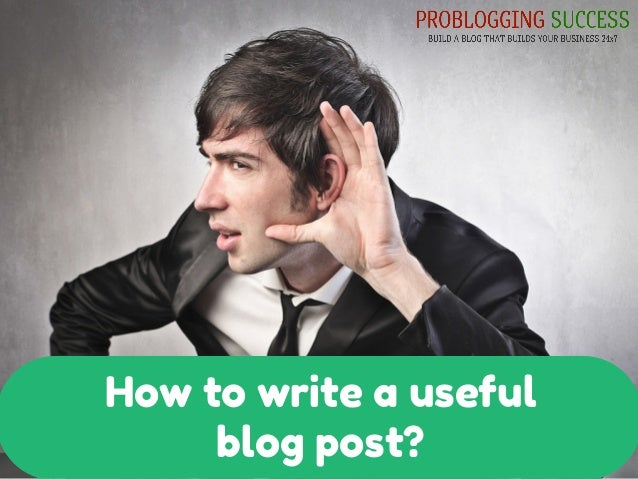 How to write a useful blog post?
