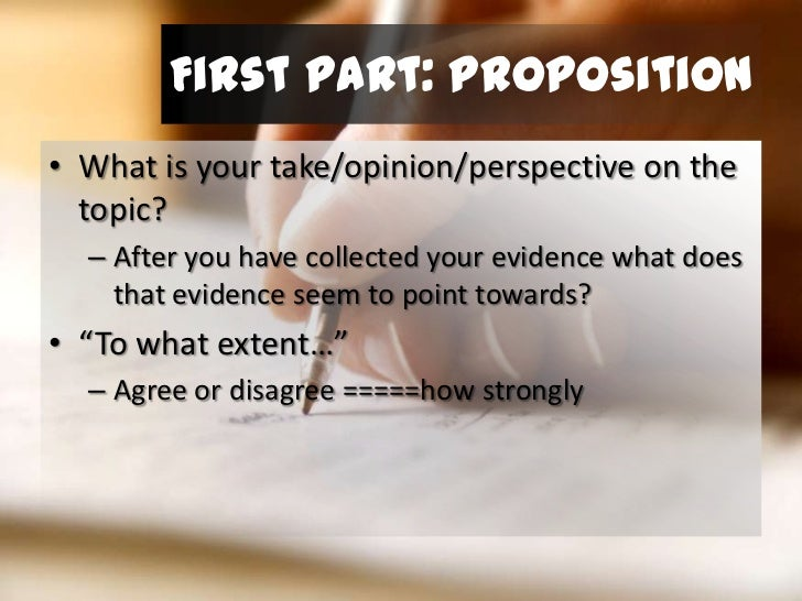 writing propositions thesis Hints on the thesis statement formula in writing your statement, you have to pay attention to key points such as: – a proposition should be concise and to the point – you should avoid a lot of explanation in the sentence since the proposition should be one sentence long preserve the descriptions for your body paragraphs.