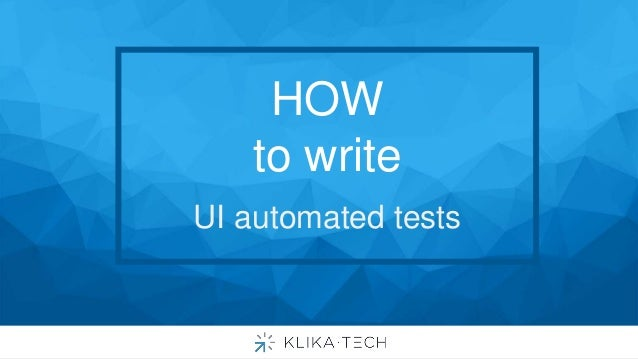 HOW to write UI automated tests