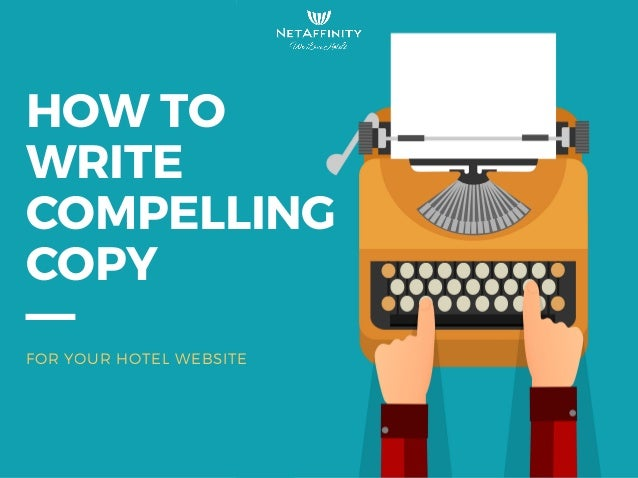 HOWTO WRITE COMPELLING COPY FOR YOUR HOTEL WEBSITE