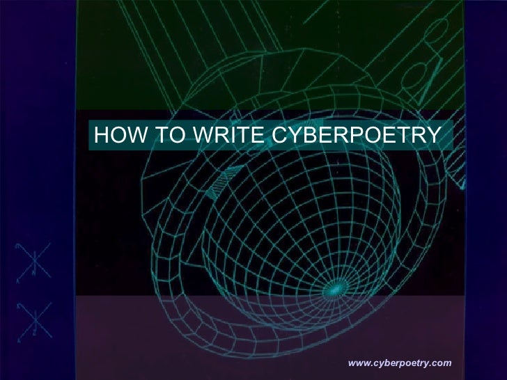 HOW TO WRITE CYBERPOETRY   www.cyberpoetry.com