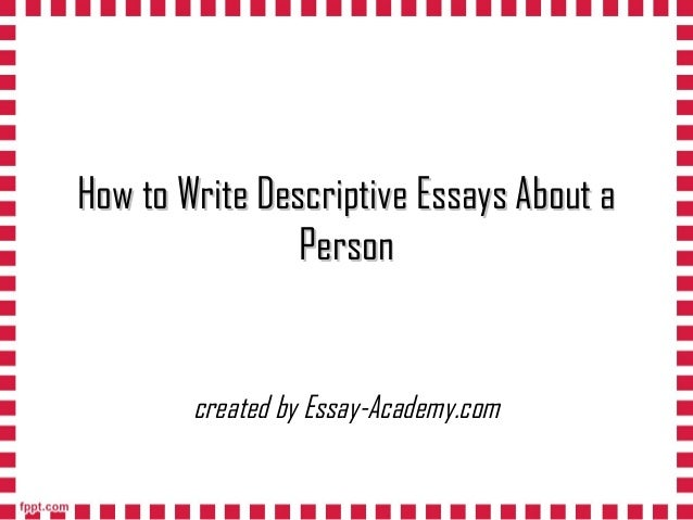 A descriptive essay on a person
