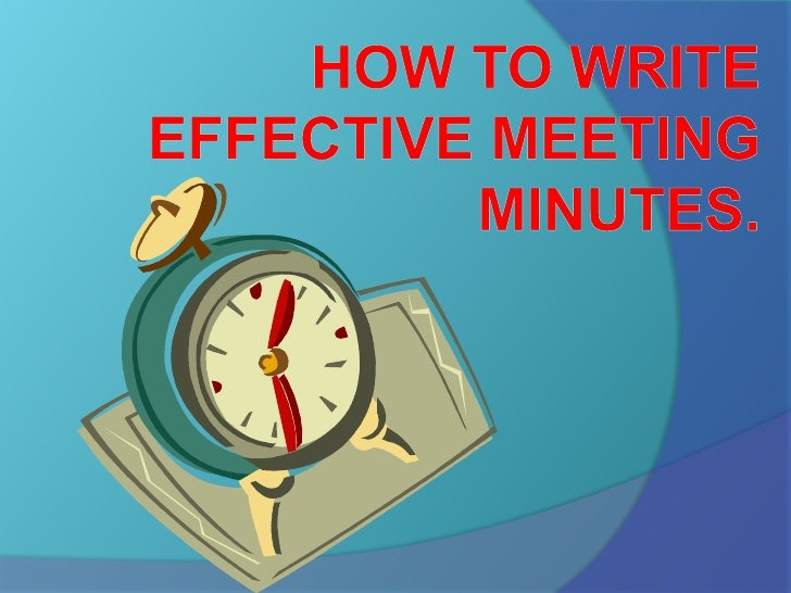 How to write effective meeting minutes 1 728gcb1271683394 how to write effective meeting minutes toneelgroepblik Choice Image