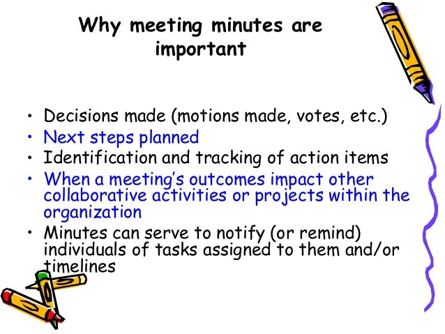 the importance of meeting minutes It probably seems obvious that meeting agendas are important for timing purposes an agenda keeps a meeting from going too long and keeps a meeting on topic an agenda lists the timetable for topics, activities and speakers within the pre-established time frame of the meeting.