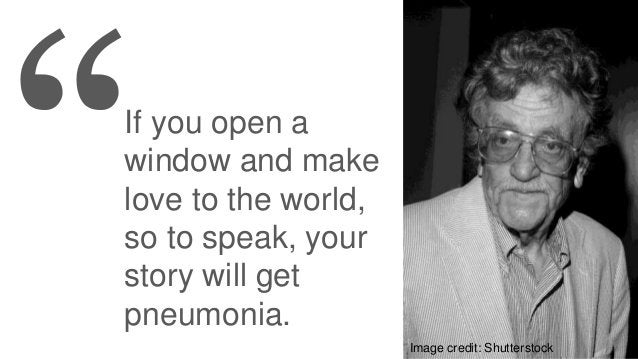 If you open a window and make love to the world, so to speak, your story will get pneumonia. Image credit: Shutterstock
