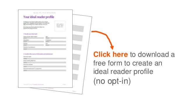 Click here to download a free form to create an ideal reader profile (no opt-in)