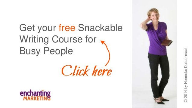 Get your free Snackable Writing Course for Busy People ©2014byHennekeDuistermaat