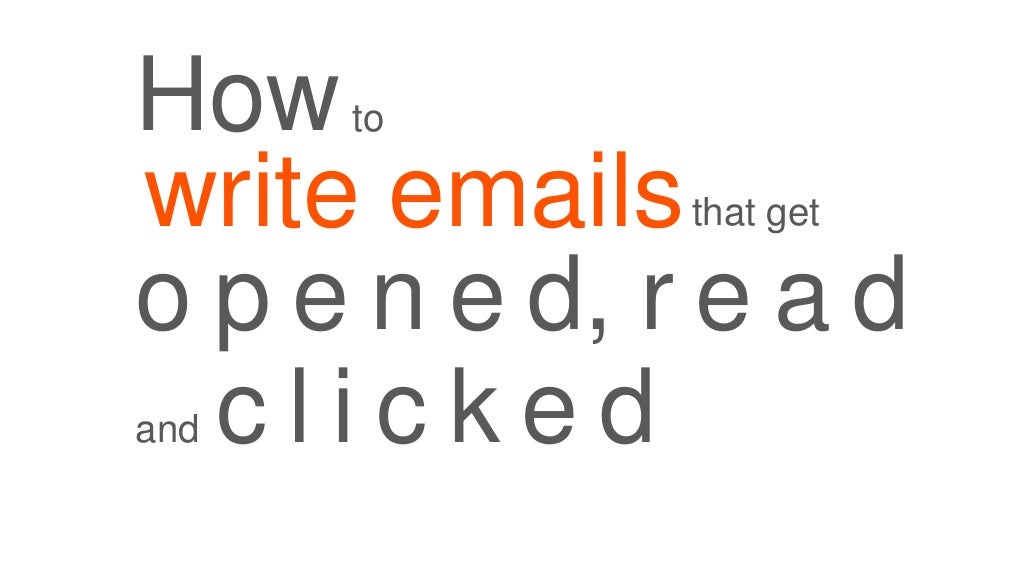 How to Write Emails that Get Opened, Read, and Clicked