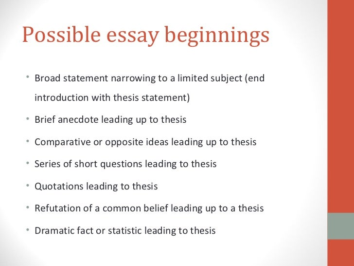 essay beginnings An essay is, generally, a piece of writing that gives the author's own argument —  but the  zuihitsu have existed since almost the beginnings of japanese  literature many of the most noted early works of japanese literature are in this  genre.