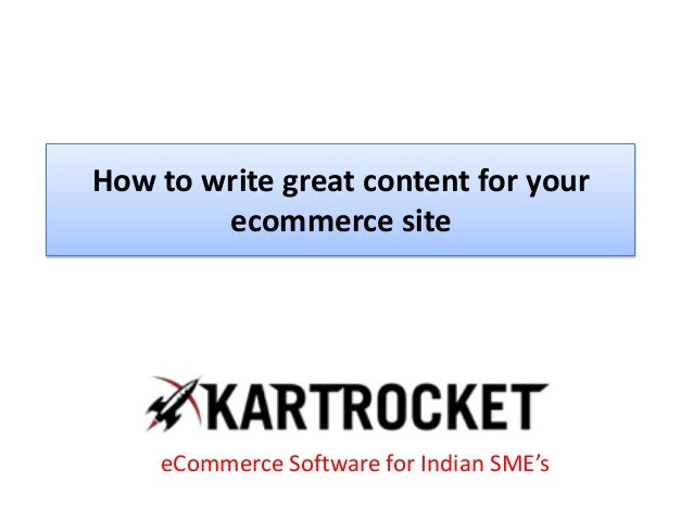 How to write great content for your ecommerce site eCommerce Software for Indian SME's