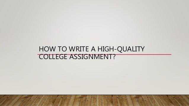 How to write high quality assignment