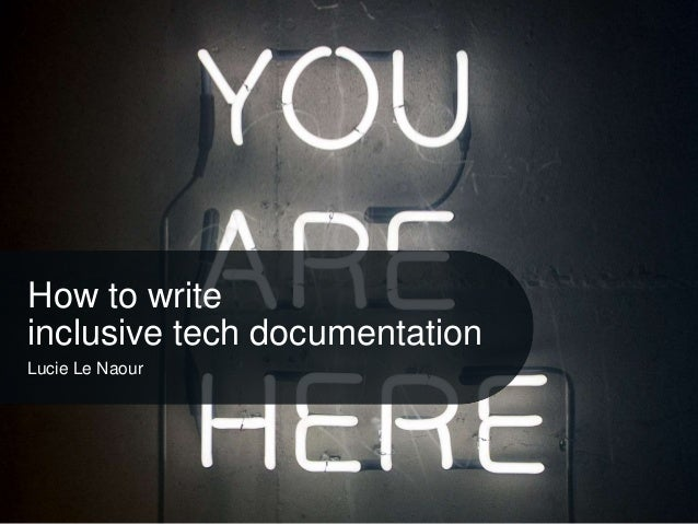 How to write inclusive tech documentation Lucie Le Naour