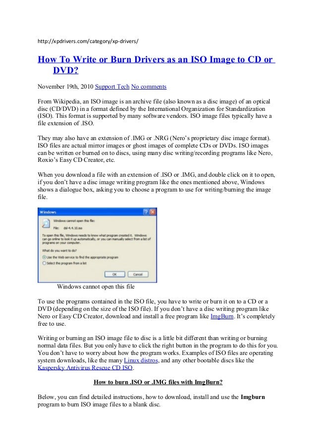 http://xpdrivers.com/category/xp-drivers/How To Write or Burn Drivers as an ISO Image to CD orDVD?November 19th, 2010 Supp...