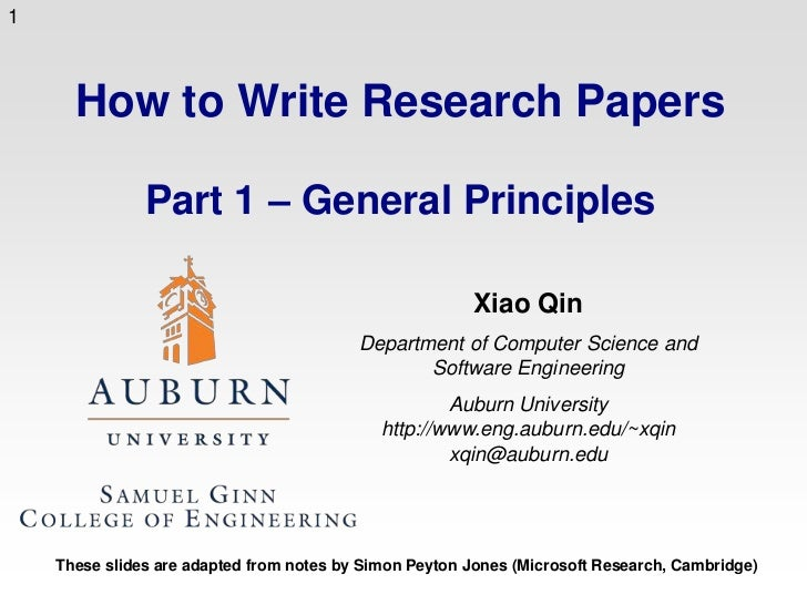 How to Write Research PapersPart 1 – General Principles<br />Xiao Qin<br />Department of Computer Science and Software Eng...