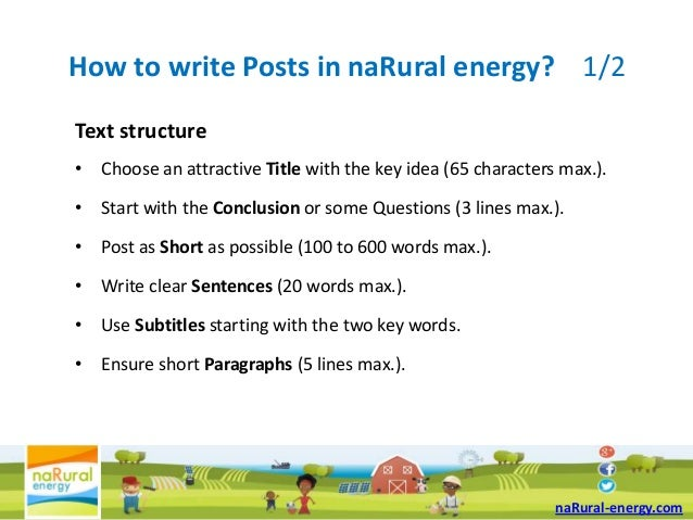 How to write Posts in naRural energy? 1/2Text structure• Choose an attractive Title with the key idea (65 characters max.)...