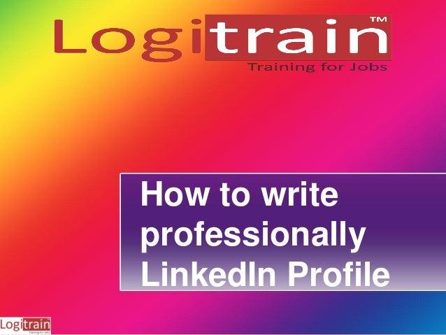 How to write professionally LinkedIn Profile