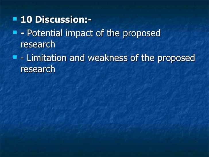 <ul><li>10 Discussion:- </li></ul><ul><li>-  Potential impact of the proposed research  </li></ul><ul><li>- Limitation and...