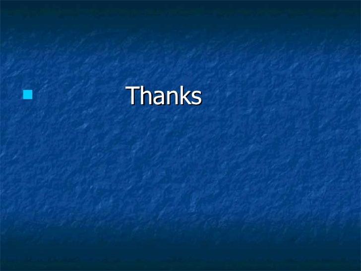 <ul><li>Thanks </li></ul>