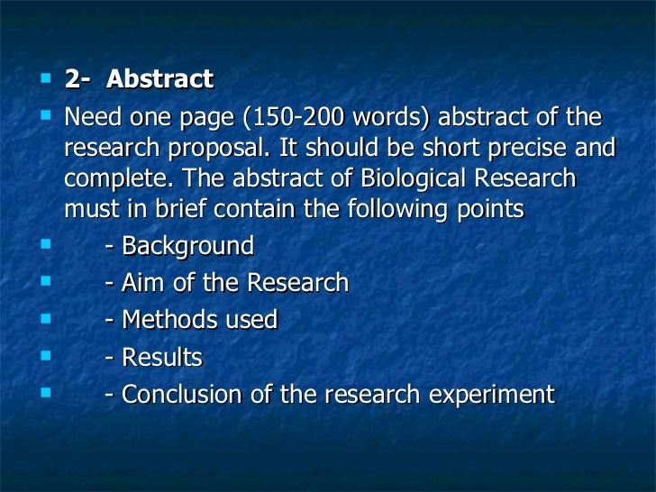 <ul><li>2-  Abstract  </li></ul><ul><li>Need one page (150-200 words) abstract of the research proposal. It should be shor...