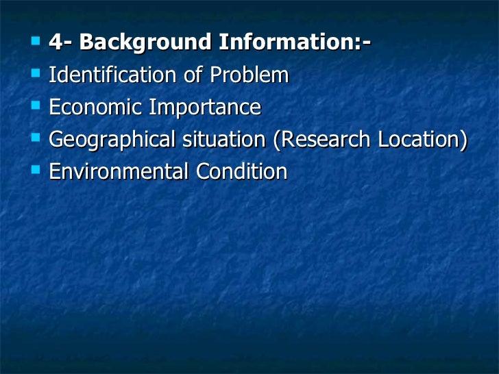 <ul><li>4- Background Information:- </li></ul><ul><li>Identification of Problem </li></ul><ul><li>Economic Importance  </l...