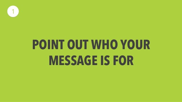 POINT OUT WHO YOUR  MESSAGE IS FOR  1