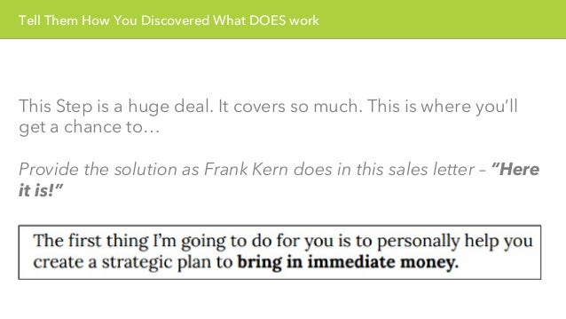 Tell Them How You Discovered What DOES work  This Step is a huge deal. It covers so much. This is where you'll  get a chan...