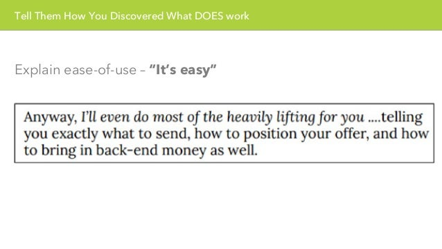 """Tell Them How You Discovered What DOES work  Explain ease-of-use – """"It's easy"""""""