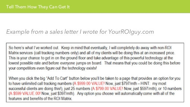 Tell Them How They Can Get It  Example from a sales letter I wrote for YourROIguy.com