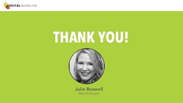 THANK YOU!  Julie Boswell  Rebel Enterprise