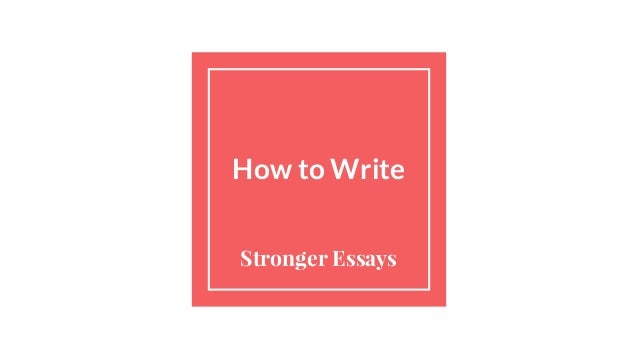 How to Write Stronger Essays