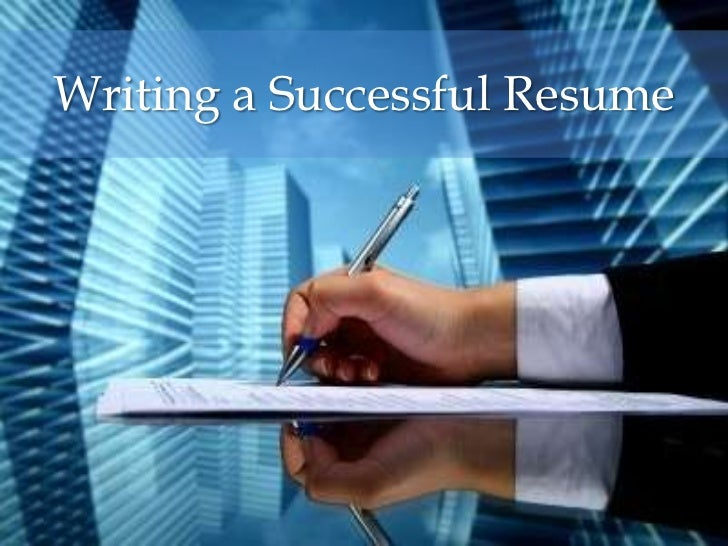 Writing a Successful Resume<br />