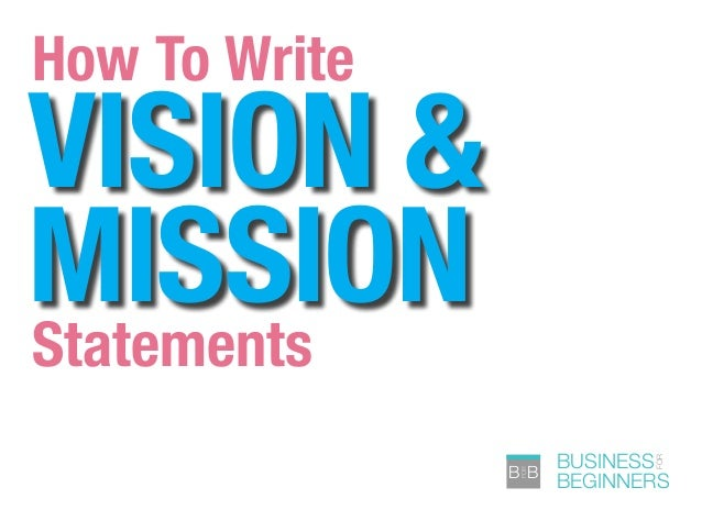 how to write a mission and vision statement