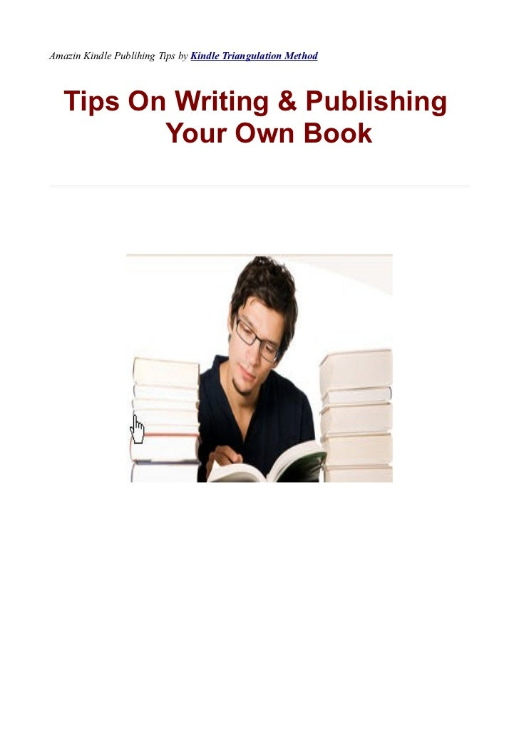 Amazin Kindle Publihing Tips by Kindle Triangulation Method   Tips On Writing & Publishing          Your Own Book
