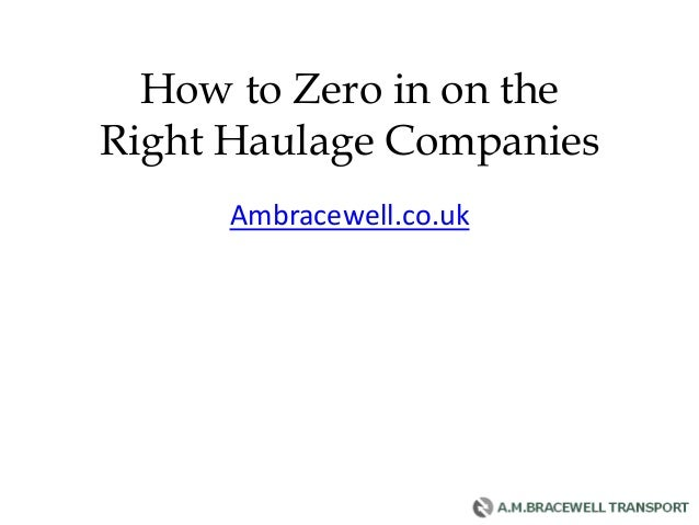 How to Zero in on the Right Haulage Companies Ambracewell.co.uk