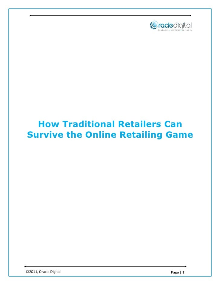 How Traditional Retailers CanSurvive the Online Retailing Game©2011, Oracle Digital       Page | 1