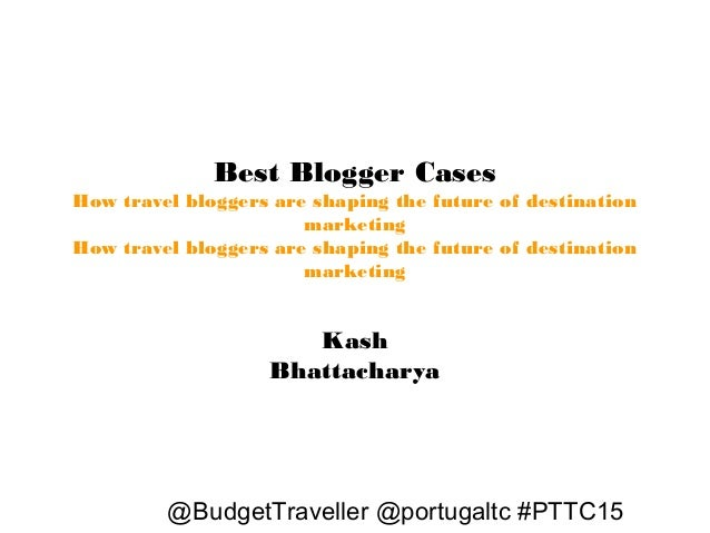 Best Blogger Cases How travel bloggers are shaping the future of destination marketing How travel bloggers are shaping the...