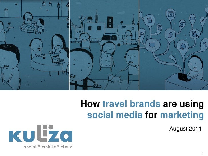 How travel brands are using social media for marketing                   August 2011                             1