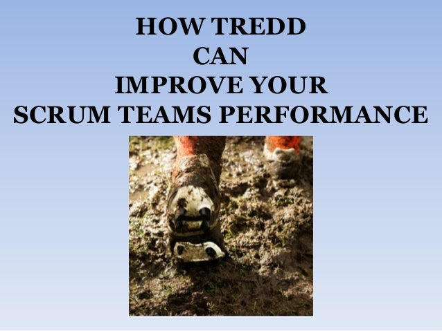 HOW TREDD CAN IMPROVE YOUR SCRUM TEAMS PERFORMANCE