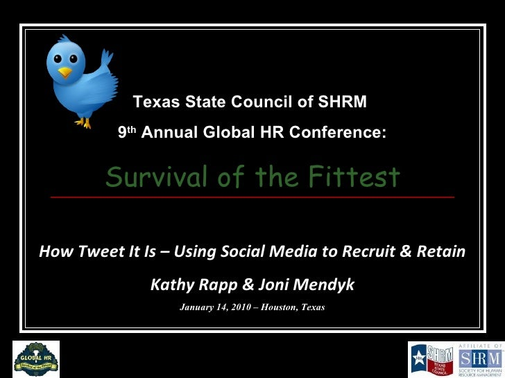 INDUSTRY NAME (not required) Texas State Council of SHRM  9 th  Annual Global HR Conference: Survival of the Fittest How T...