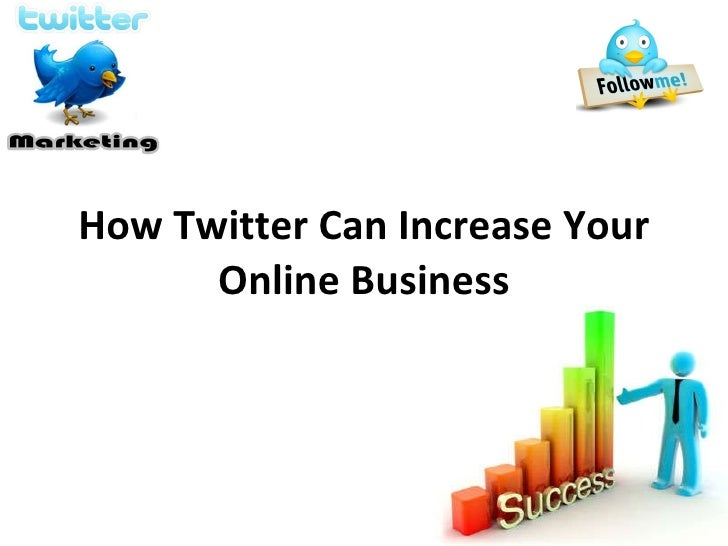 How Twitter Can Increase Your Online Business