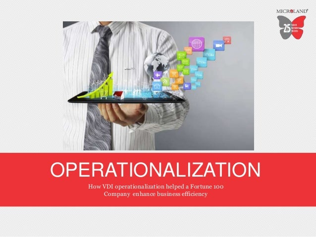 OPERATIONALIZATION How VDI operationalization helped a Fortune 100 Company enhance business efficiency